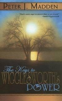 The Keys to Wigglesworth's Power