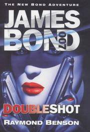 Doubleshot - 1st Edition/1st Printing by  Raymond Benson - First Edition - from The Book Scouts and Biblio.com