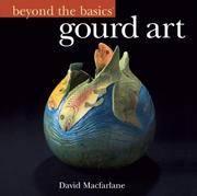 Gourd Art (Beyond the Basics)