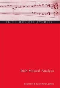 Irish Musical Analysis: Irish Musical Studies 11 by Gareth Cox; Julian Horton - Hardcover - 2014 - from Charles Byrnes Bookshop and Biblio.com