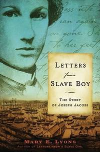 LETTERS FROM A SLAVE BOY - THE STORY OF JOSEPH JACOBS