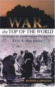 WAR AT THE TOP OF THE WORLD - THE STRUGGLE FOR AFGHANISTAN, KASHMIR AND TIBET