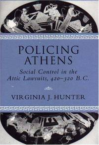 image of Policing Athens: Social Control in the Attic Lawsuits, 420-320 B.C.
