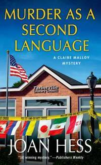 Murder as a Second Language: A Claire Malloy Mystery (Claire Malloy Mysteries) by  Joan Hess - Paperback - from Better World Books  and Biblio.com
