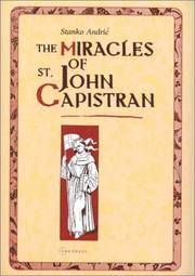 The Miracles of St. John Capistran by  Stanko  Andric; Andric - Hardcover - 2000 - from Commonwealth Books (SKU: 427442)
