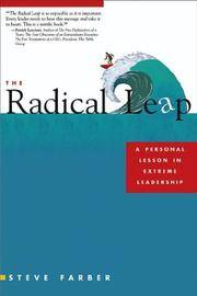 THE RADICAL LEAP. A Personal Lesson in Extreme Leadership