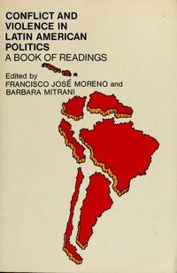 Conflict and Violence in Latin American Politics: A Book of Readings