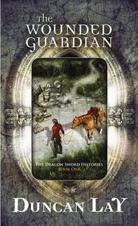 The Wounded Guardian (Dragon Sword Histories)