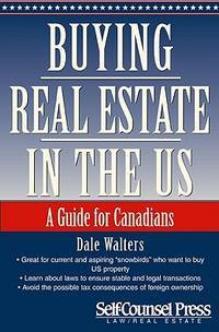 Buying Real Estate in the U. S. : A Guide for Canadians