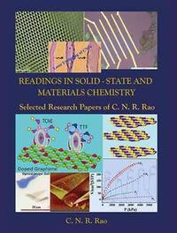 Readings in Solid-State and Materials Chemistry: Selected Research Papers of C.N.R. Rao on the...