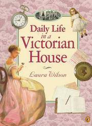Daily Life in a Victorian House