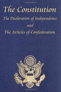 image of The Constitution, The Declaration of Independence, and the Articles of Confederation