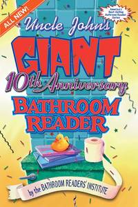 UNCLE JOHN'S GIANT 10TH ANNIVERSARY BATHROOM READER (UNCLE JOHN'S BATHROOM  READER SERIES)