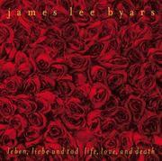 James Lee Byars: Leben, liebe und tod life, love, and death