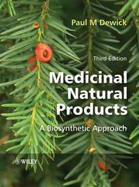 Medicinal Natural Products: A Biosynthetic Approach by Paul M. Dewick - Hardcover - 3 - 2009-03-09 - from Ergodebooks and Biblio.com