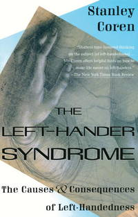 The Left-Hander Syndrome : The Causes and Consequences of Left-Handedness