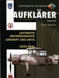 Aufklarer: Luftwaffe Reconnaissance Aircraft and Units 1935-1941 (Luftwaffe Colours)