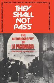 They Shall Not Pass: The Autobiography of La Pasionaria