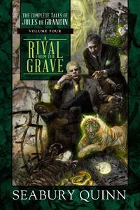Rival From the Grave: The Complete Tales of Jules De Grandin vol. 4