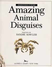 AMAZING ANIMAL DISGUISES (Eyewitness Juniors)  by Sowler, Sandie