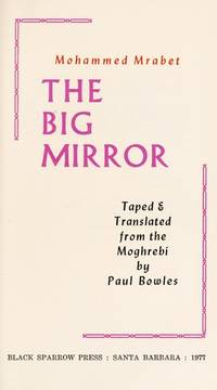 The Big Mirror by  Mohammed (translated by Paul Bowles) Mrabet - 1st Edition - 1977 - from Bear Pond Books (SKU: ABE-448942824)