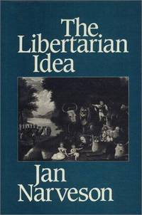 The Libertarian Idea (Ethics and Action Series)