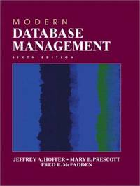Modern Database Management (6th Edition) by  Fred R. McFadden  Mary B. Prescott - Hardcover - from Better World Books  (SKU: GRP96330786)