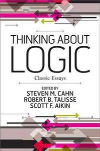 Thinking about Logic: Classic Essays by  Scott F  Robert B.; Aikin - Paperback - 1 - 2010-08-31 - from Blind Pig Books and Biblio.com