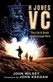 H Jones Vc: The Life And Death Of An Unusual Hero