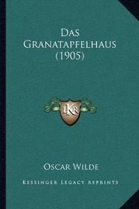 image of Das Granatapfelhaus (1905) (German Edition)