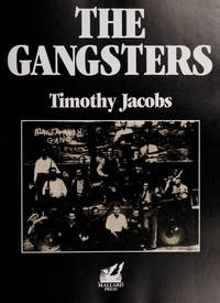 THE GANGSTERS by  Timothy Jacobs - Hardcover - 1990 - from Ray Boas, Bookseller (SKU: BOOKS045274I)