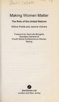 Making Women Matter: The Role of the United Nations. Updated and Expanded Edition. by  Hikka Pietila - Hardcover - 1994 - from Rob Briggs Books (SKU: 23409)