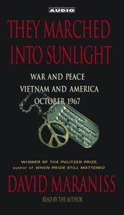 image of They Marched Into Sunlight : War and Peace Vietnam and America October 1967