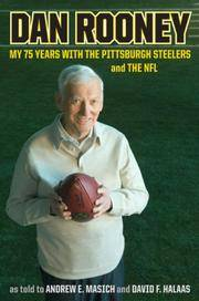 DAN ROONEY: My 75 Years With the Pittsburgh Steelers and the NFL Dan Rooney; Andrew E. Masich and...