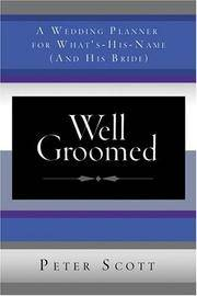 Well Groomed: A Wedding Planner for What's-His-Name and His Bride