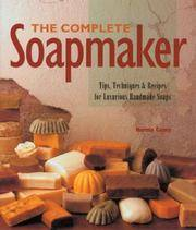 image of The Complete Soapmaker: Tips, Techniques & Recipes for Luxurious Handmade Soaps