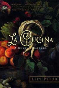 La Cucina: A Novel of Rapture by Lily Prior - Paperback - 2001-09-18 - from Ergodebooks and Biblio.com