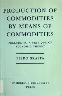 Production of Commodities by Means of Commodities : Prelude to a Critique of Economic Theory by Piero Sraffa - Paperback - 1975-08-29 - from Ergodebooks and Biblio.com