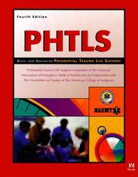 Prehospital Trauma Life Support (Phtls Basic & Advanced Prehospital Trauma Life Support)