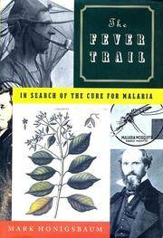 The Fever Trail: In Search of the Cure for Malaria