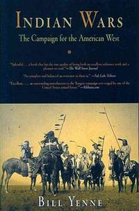 Indian Wars: The Campaign for the American West by Bill Yenne - Paperback - April 2008 - from The Book Store (SKU: 321688)
