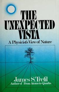 The Unexpected Vista: A Physicist's View of Nature