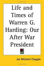 Life and Times of Warren G. Harding: Our After War President