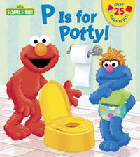 P is for Potty Sesame Street Lift-the-Flap