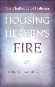 Housing Heaven's Fire: The Challenge of Holiness