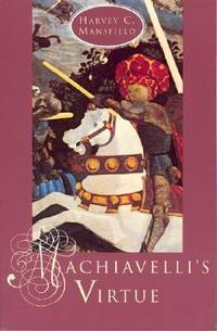 Machiavelli's Virtue by  Harvey C Mansfield - Paperback - 1998-03-25 - from paisan626 and Biblio.com