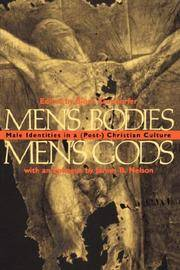 Men's Bodies, Men's Gods: Male Identities in a (Post-) Christian Culture