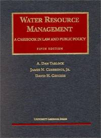 Water Resource Management: A Casebook in Law and Public Policy: Fifth Edition