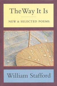 The Way It Is: New and Selected Poems by Stafford, William