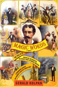 Magic Words : A Tale of a Jewish Boy -Interpreter, The World's Most Estimable Magician